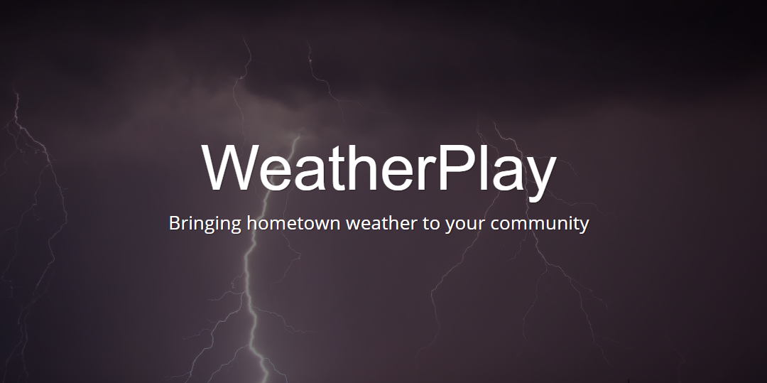WeatherPlay by Praedictix: Create your own Local Weather Channel